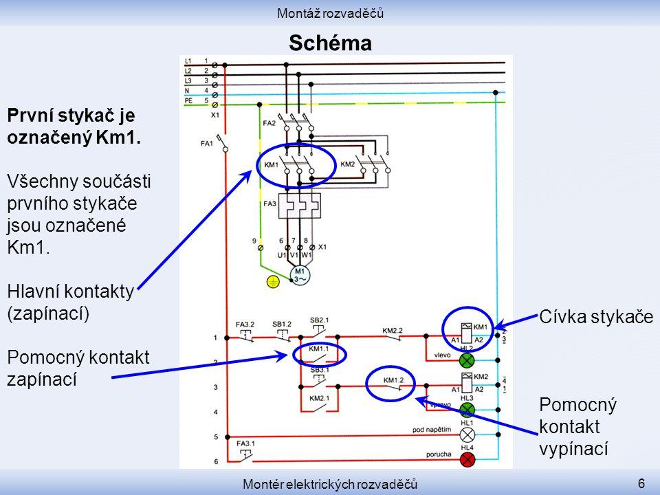 Montáž rozvaděčů Montér elektrických rozvaděčů 6 První stykač je označený Km1.