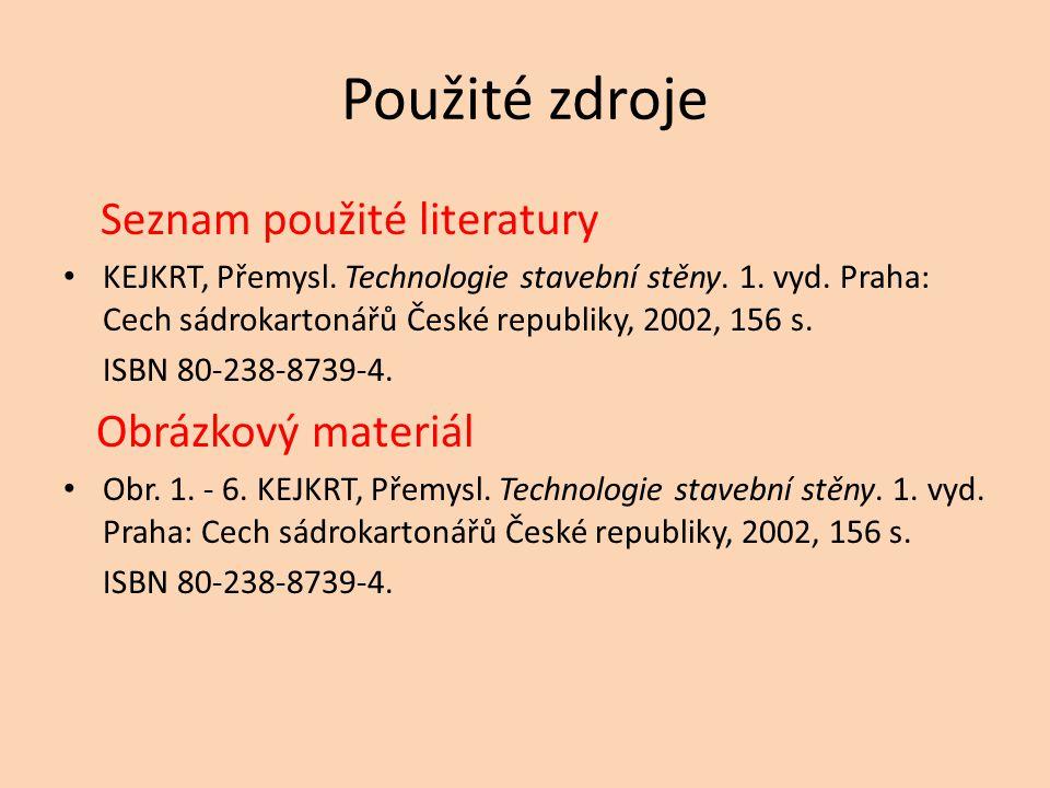 Použité zdroje Seznam použité literatury KEJKRT, Přemysl.