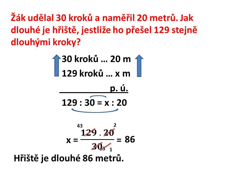 Žák udělal 30 kroků a naměřil 20 metrů.
