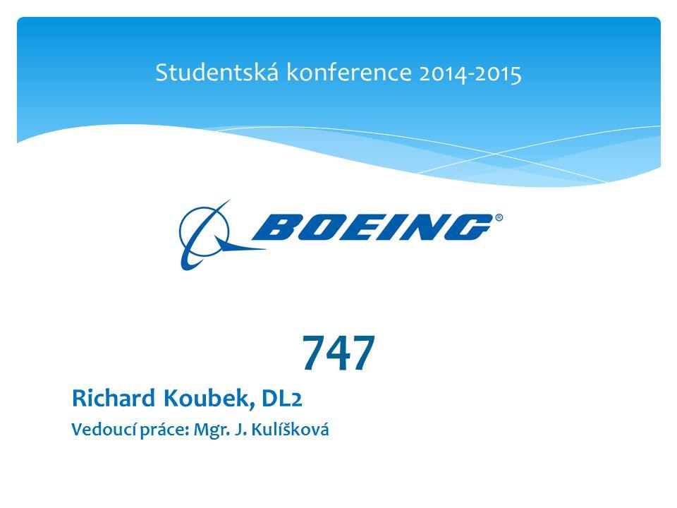 747 Richard Koubek, DL2 Vedoucí práce: Mgr. J. Kulíšková Studentská konference 2014-2015