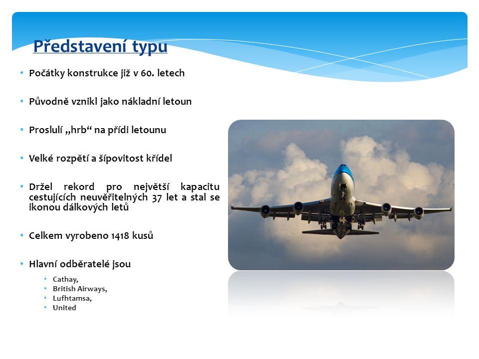 Parametry (B747-400) Délka:70,6 metrů Rozpětí křídel:64,4 metrů Výška:19,3 metrů Max.