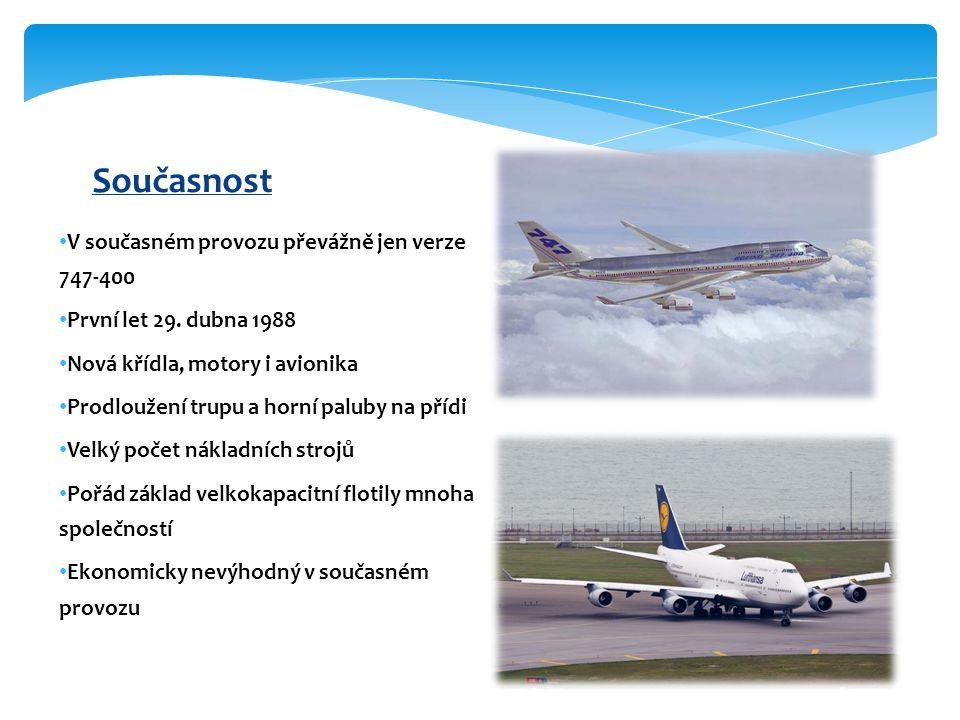 V současném provozu převážně jen verze 747-400 První let 29.