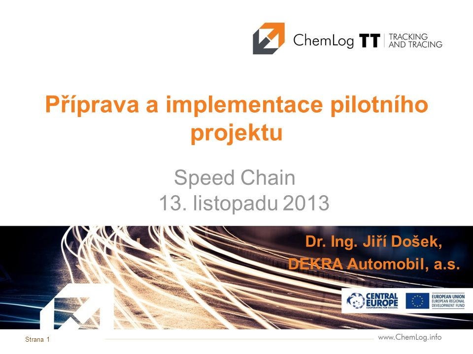 Strana 1 Příprava a implementace pilotního projektu Speed Chain 13.