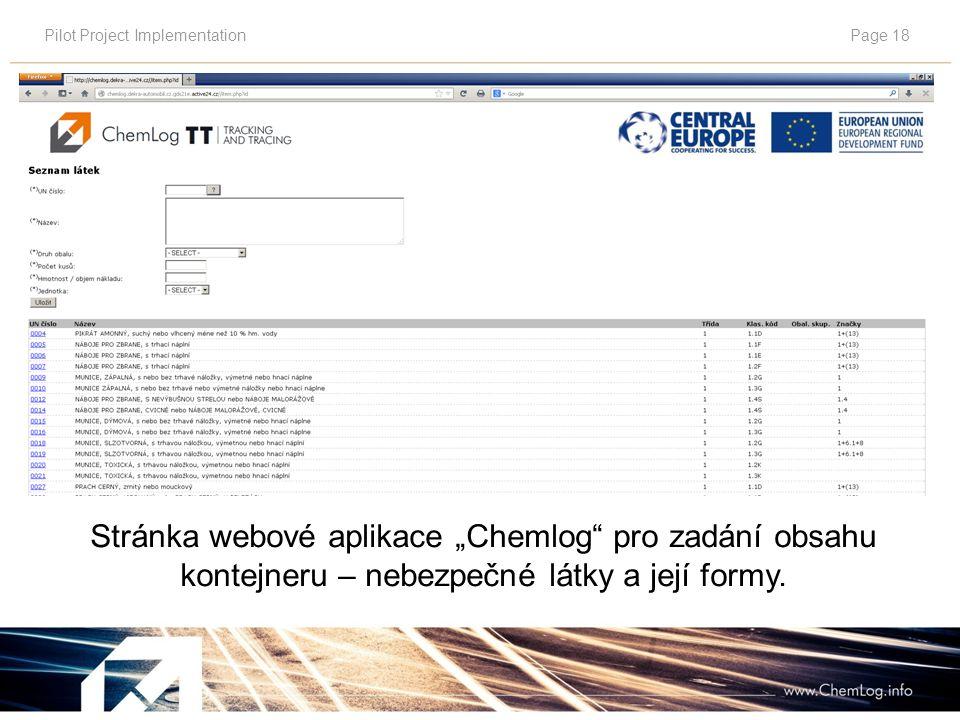"""Pilot Project ImplementationPage 18 Stránka webové aplikace """"Chemlog pro zadání obsahu kontejneru – nebezpečné látky a její formy."""