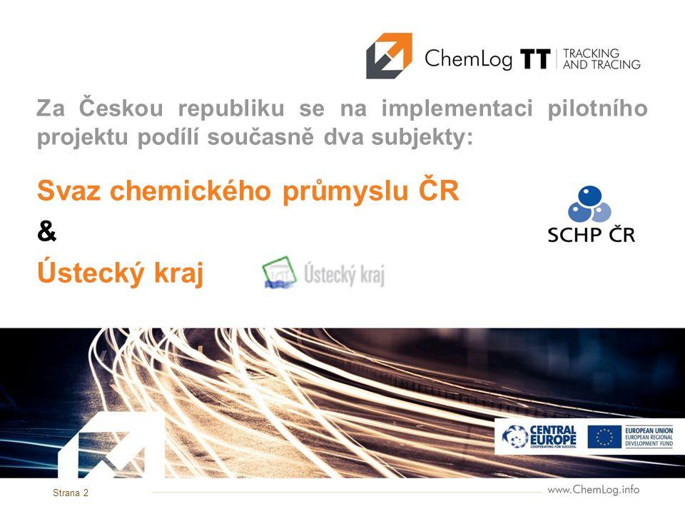Za Českou republiku se na implementaci pilotního projektu podílí současně dva subjekty: Svaz chemického průmyslu ČR & Ústecký kraj Strana 2