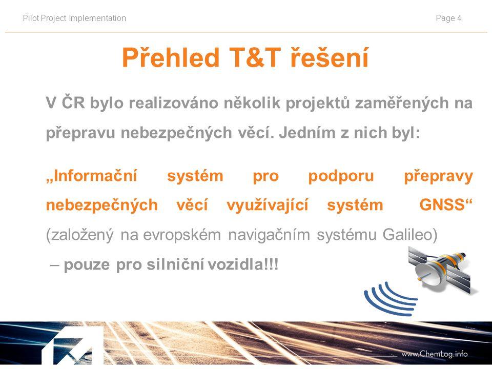 Pilot Project ImplementationPage 4 V ČR bylo realizováno několik projektů zaměřených na přepravu nebezpečných věcí.