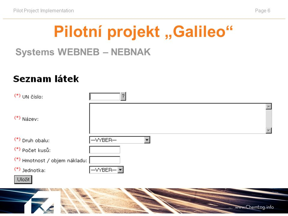 "Pilot Project ImplementationPage 6 Systems WEBNEB – NEBNAK Pilotní projekt ""Galileo"