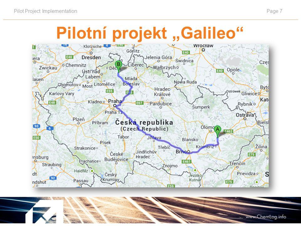 """Pilot Project ImplementationPage 8 Softwarové řešení projektu Chemlog T & T v ČR navazuje na projekt aplikační projekt """"NEBNAK projektu """"Galileo s tím, že respektuje specifika multimodální přepravy kontejnerů."""