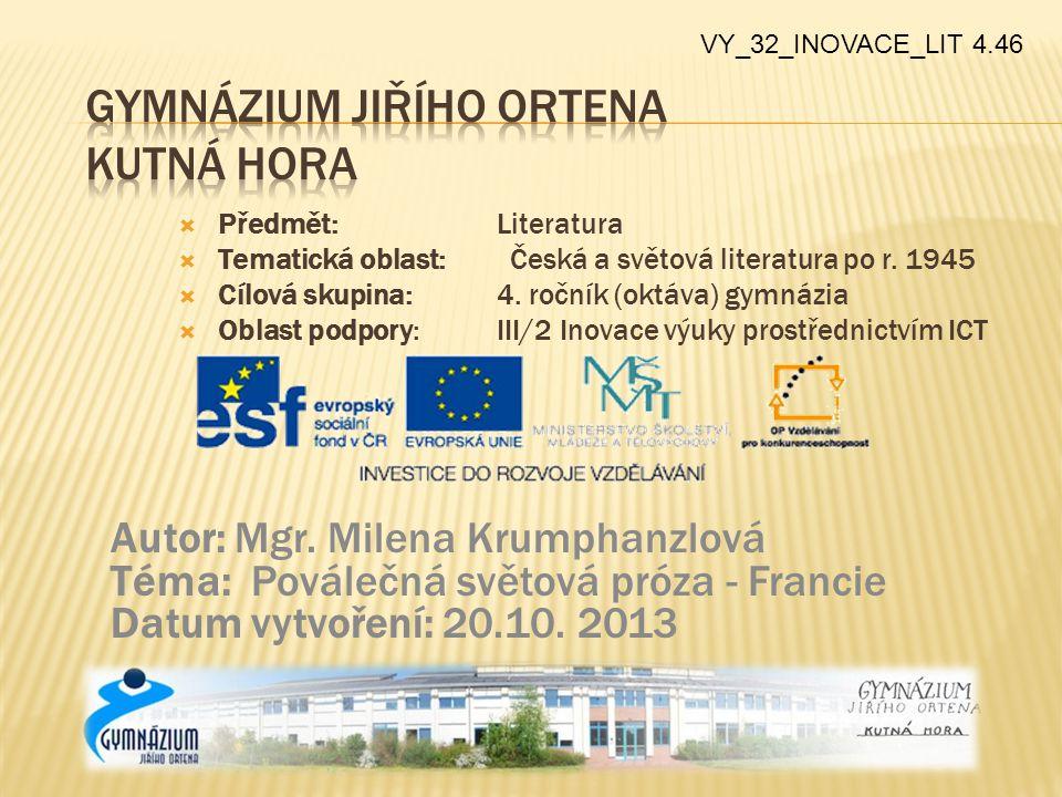  Předmět: Literatura  Tematická oblast: Česká a světová literatura po r.