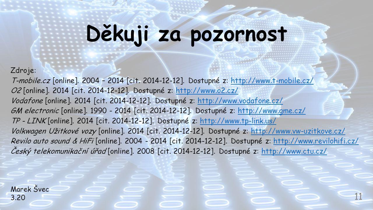 Děkuji za pozornost Zdroje: T-mobile.cz [online]. 2004 – 2014 [cit. 2014-12-12]. Dostupné z: http://www.t-mobile.cz/http://www.t-mobile.cz/ O2 [online