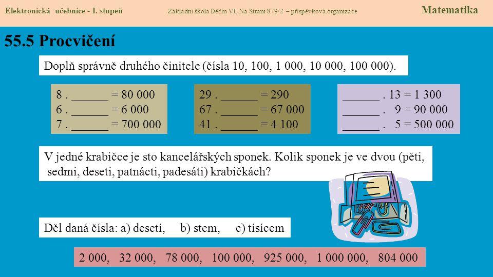 55.5 Procvičení Elektronická učebnice - I. stupeň Základní škola Děčín VI, Na Stráni 879/2 – příspěvková organizace Matematika Doplň správně druhého č