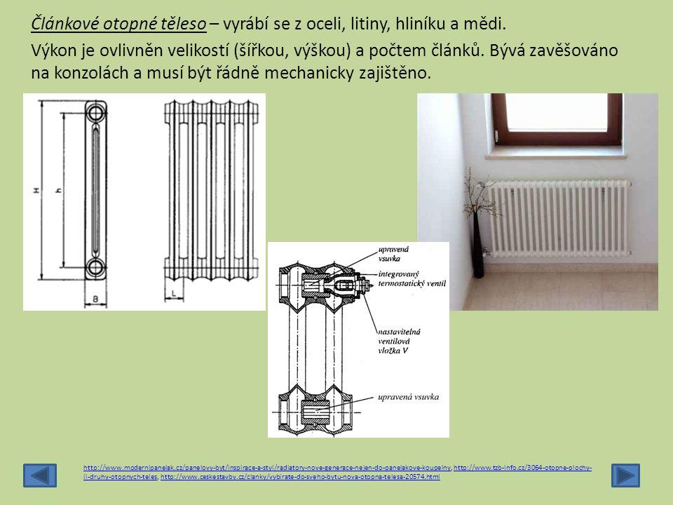 http://www.modernipanelak.cz/panelovy-byt/inspirace-a-styl/radiatory-nove-generace-nejen-do-panelakove-koupelnyhttp://www.modernipanelak.cz/panelovy-byt/inspirace-a-styl/radiatory-nove-generace-nejen-do-panelakove-koupelny, http://www.tzb-info.cz/3064-otopne-plochy- ii-druhy-otopnych-teles, http://www.ceskestavby.cz/clanky/vybirate-do-sveho-bytu-nova-otopna-telesa-20574.html, Vytápění – Stanislav Tajbrt – Sobotáles 1998http://www.tzb-info.cz/3064-otopne-plochy- ii-druhy-otopnych-teleshttp://www.ceskestavby.cz/clanky/vybirate-do-sveho-bytu-nova-otopna-telesa-20574.html Deskové otopné těleso – teplosměnná plocha je vyrobena ze dvou plechů, které jsou k sobě svařeny.