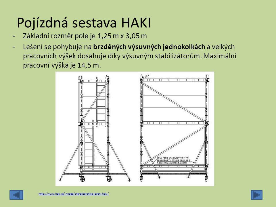 Pojízdná sestava HAKI -Základní rozměr pole je 1,25 m x 3,05 m -Lešení se pohybuje na brzděných výsuvných jednokolkách a velkých pracovních výšek dosa