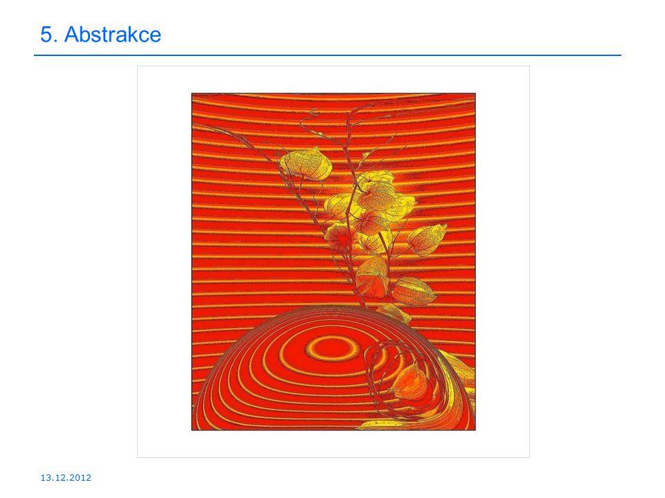13.12.2012 5. Abstrakce