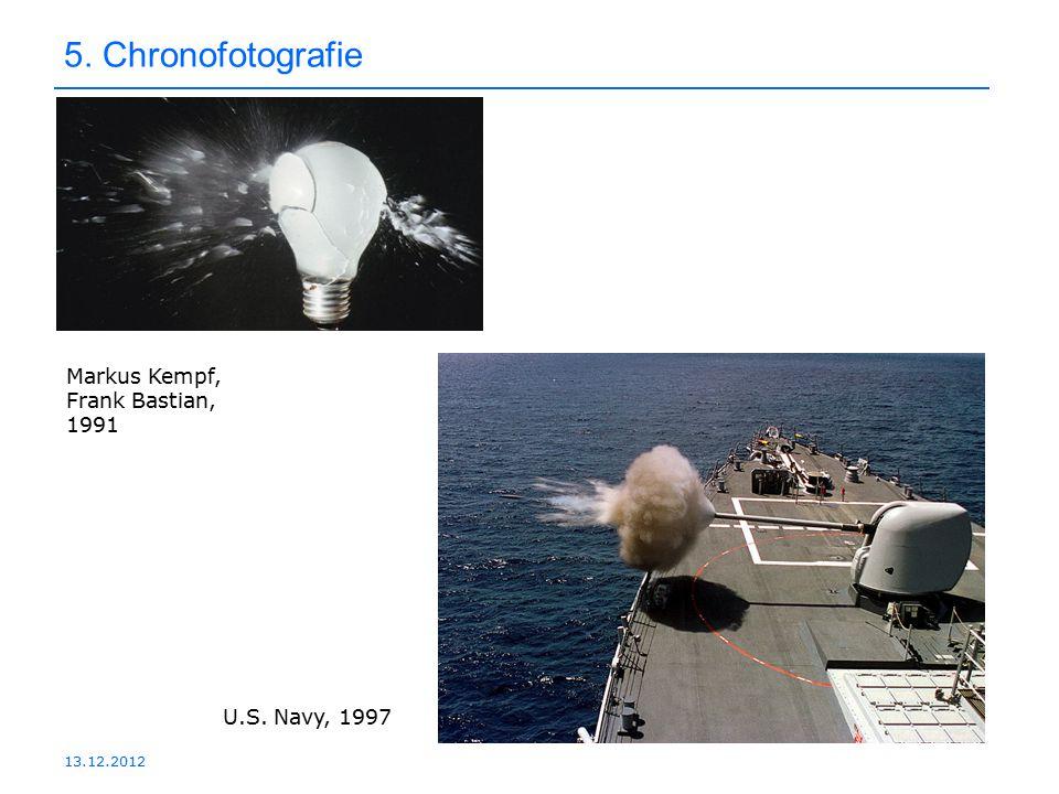 13.12.2012 5. Chronofotografie Markus Kempf, Frank Bastian, 1991 U.S. Navy, 1997