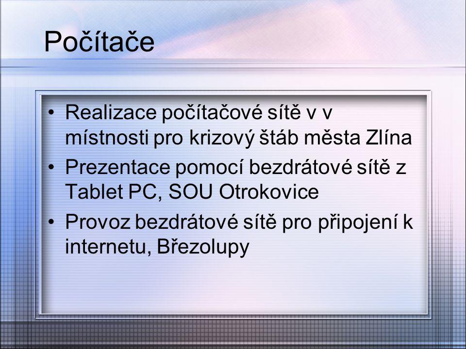 Počítače Realizace počítačové sítě v v místnosti pro krizový štáb města Zlína Prezentace pomocí bezdrátové sítě z Tablet PC, SOU Otrokovice Provoz bez