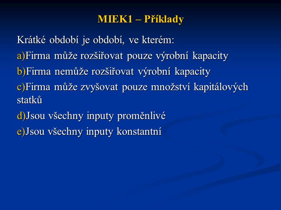 MIEK1 – Příklady Definujte produkční funkci.Jakými způsoby lze produkční funkci popsat.
