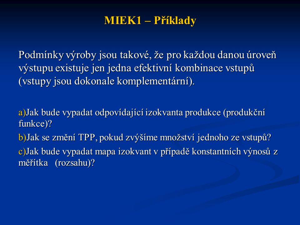 MIEK1 – Příklady Firma kompletuje elektronické součástky a používá dva vzájemně dokonale nahraditelné vstupy – práci a roboty.