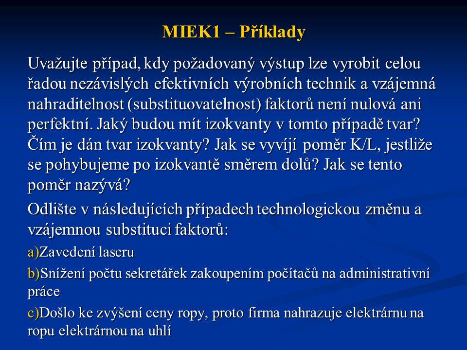 MIEK1 – Příklady Předpokládejte, že k montáži osobního počítače – všechny potřebné komponenty již byly vyrobeny a jsou k dispozici – je třeba minimálně 25 pracovních hodin a 10 stroj.