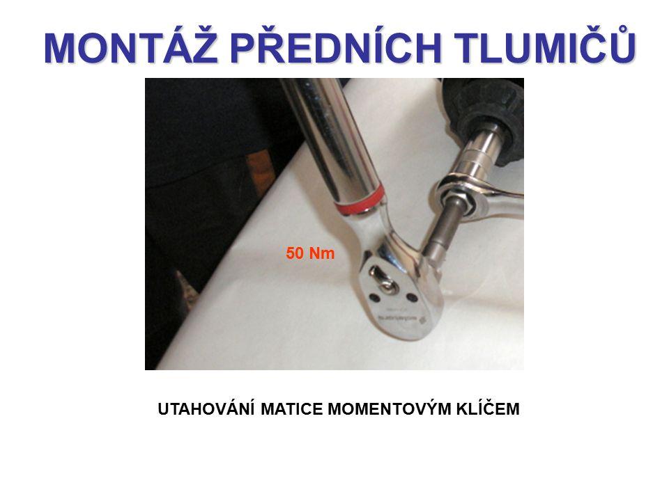 MONTÁŽ PŘEDNÍCH TLUMIČŮ UTAHOVÁNÍ MATICE MOMENTOVÝM KLÍČEM 50 Nm