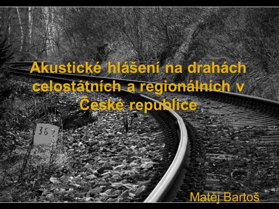 Akustické hlášení na drahách celostátních a regionálních v České republice Matěj Bartoš