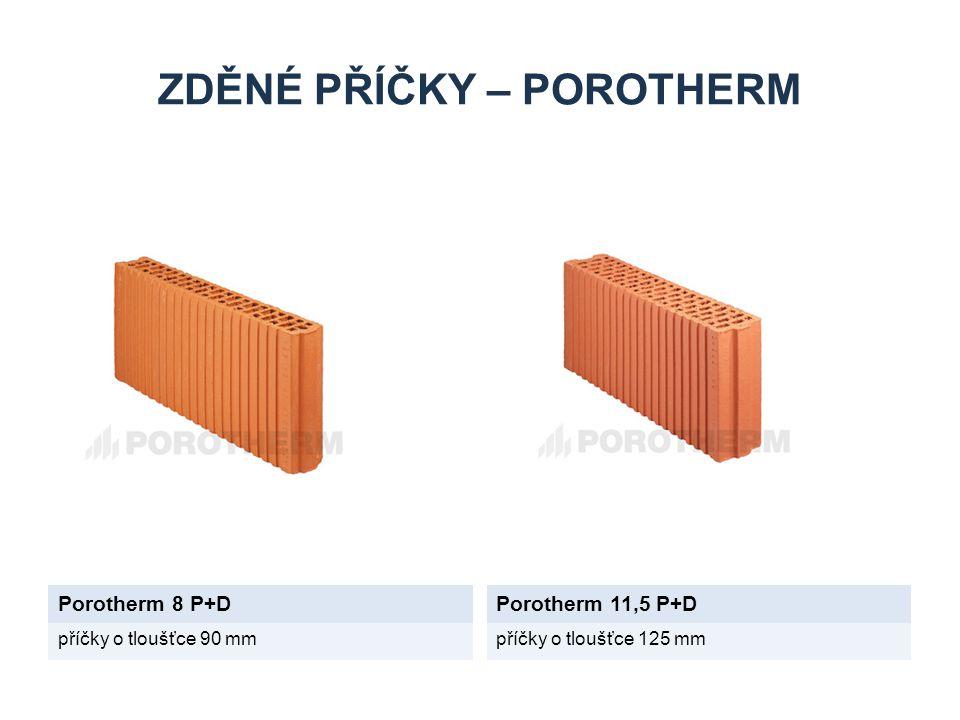 ZDĚNÉ PŘÍČKY – POROTHERM Porotherm 8 P+DPorotherm 11,5 P+D příčky o tloušťce 90 mmpříčky o tloušťce 125 mm