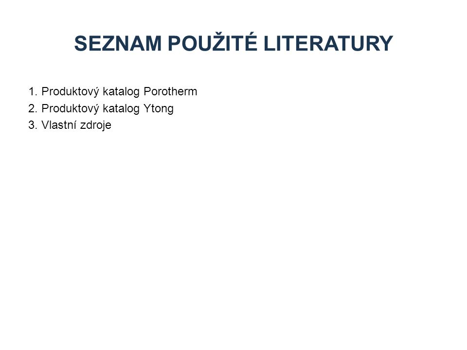 1.Produktový katalog Porotherm 2. Produktový katalog Ytong 3.