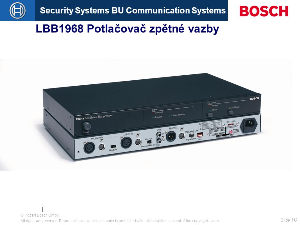 Security Systems BU Communication Systems Slide 15  Robert Bosch GmbH All rights are reserved.