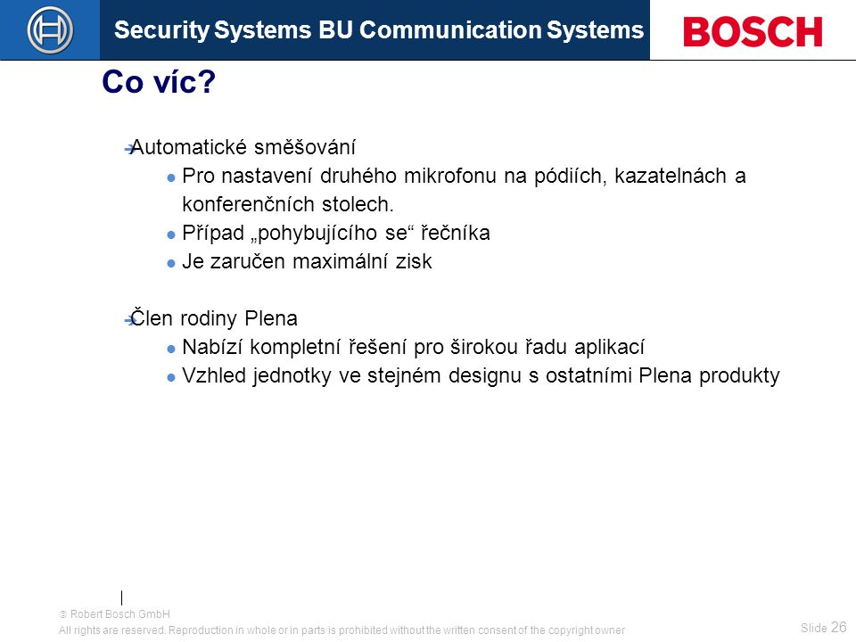 Security Systems BU Communication Systems Slide 25  Robert Bosch GmbH All rights are reserved.