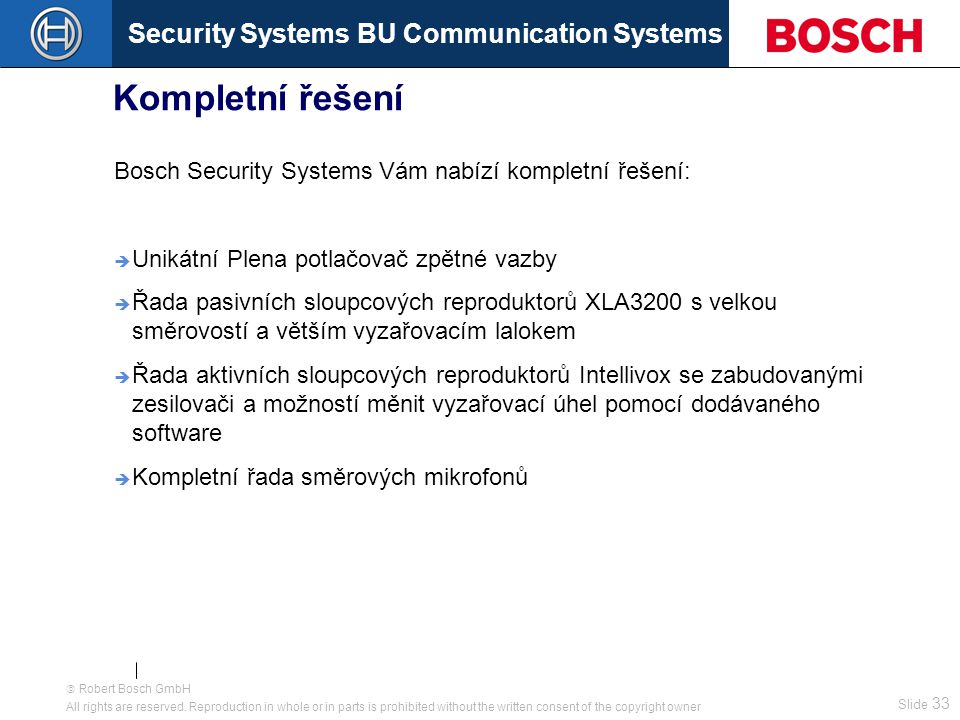 Security Systems BU Communication Systems Slide 32  Robert Bosch GmbH All rights are reserved.