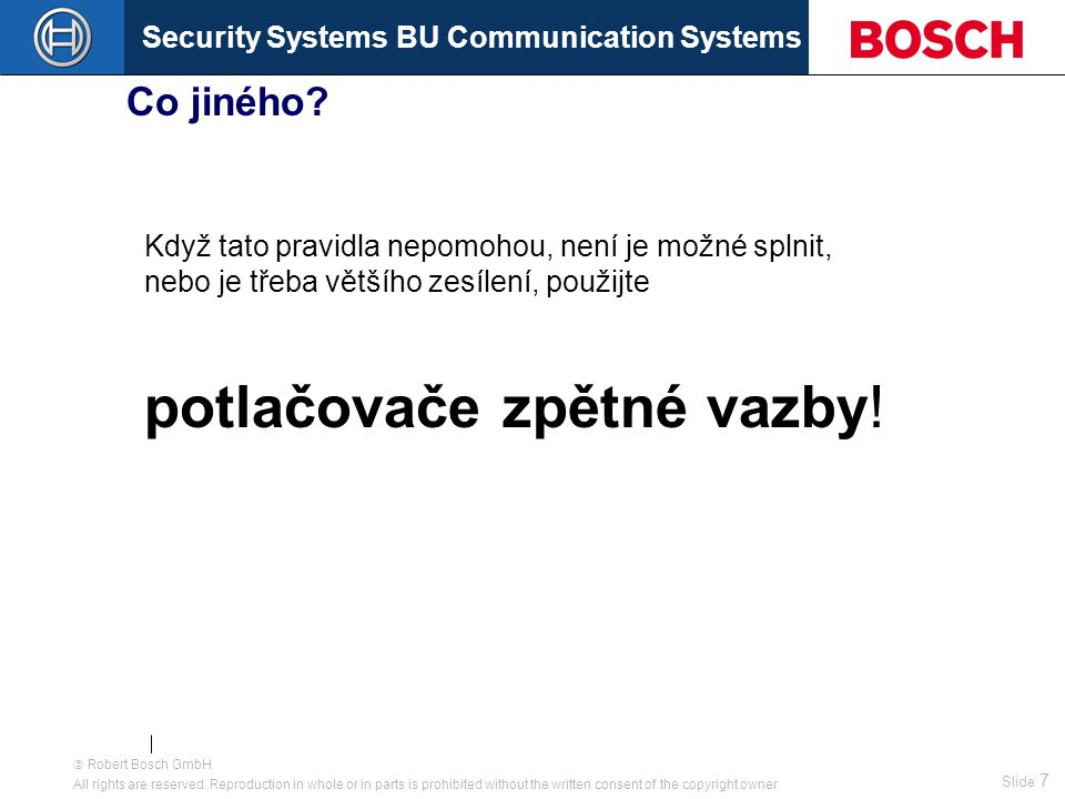 Security Systems BU Communication Systems Slide 6  Robert Bosch GmbH All rights are reserved.