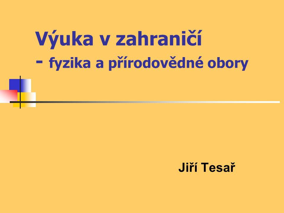 Výuka v zahraničí - fyzika a přírodovědné obory Jiří Tesař