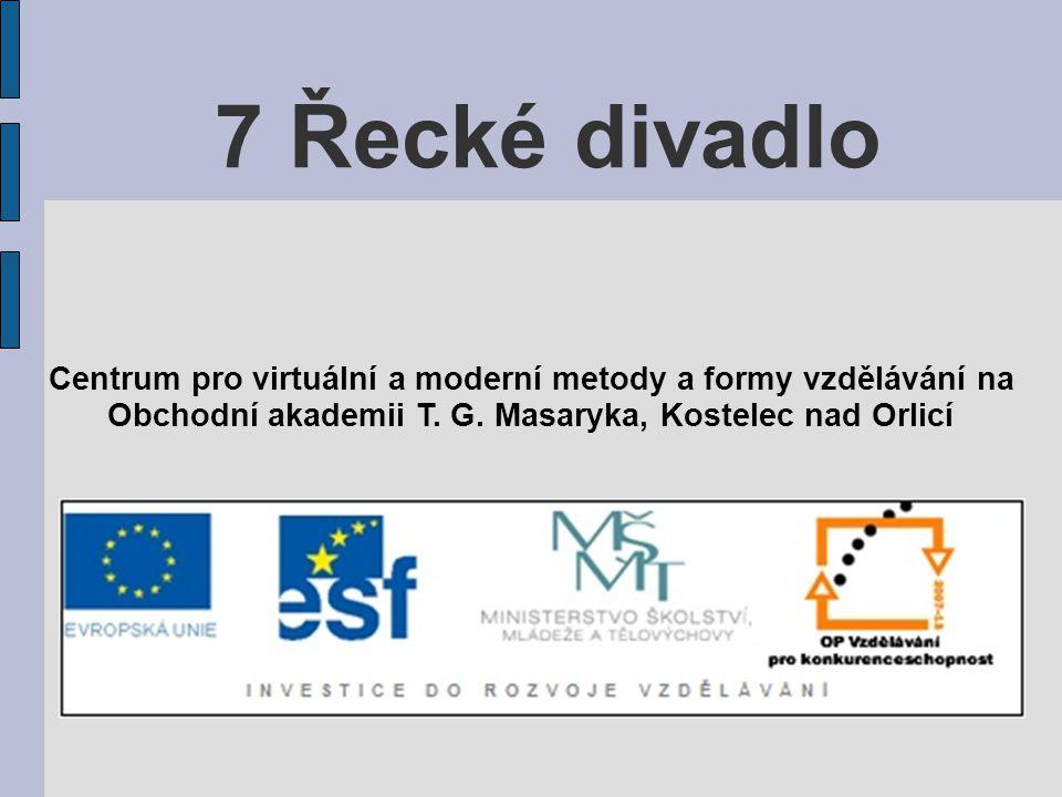 7 Řecké divadlo Centrum pro virtuální a moderní metody a formy vzdělávání na Obchodní akademii T.
