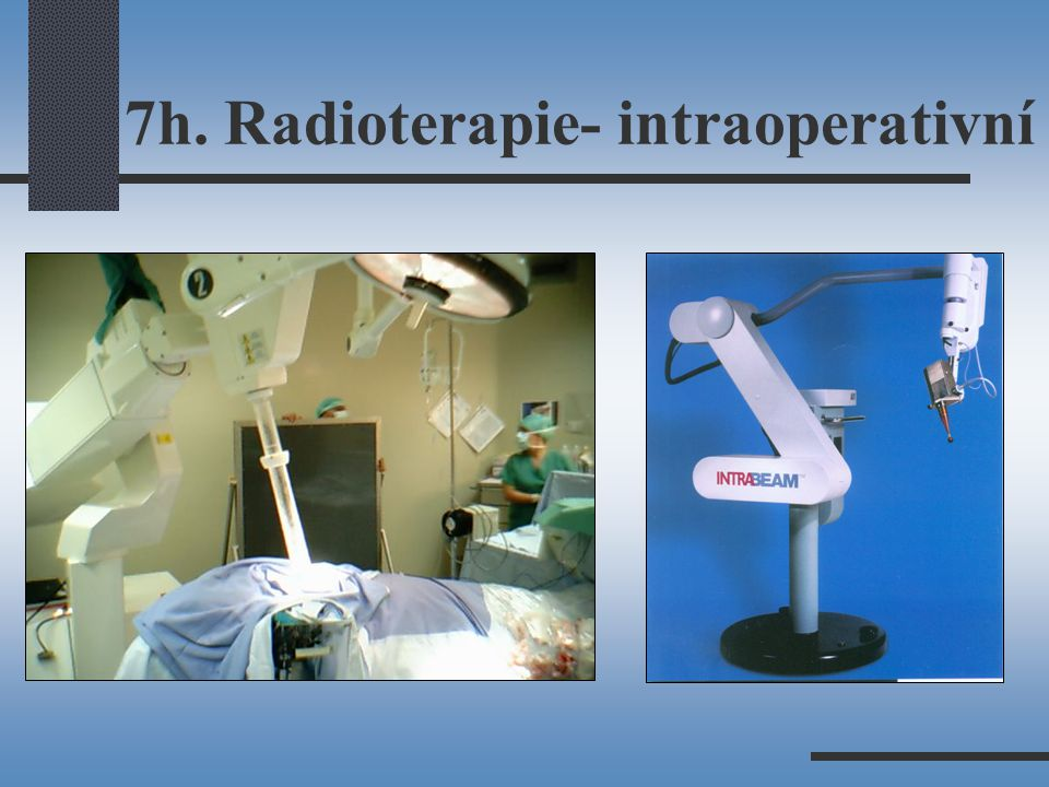7h. Radioterapie- intraoperativní