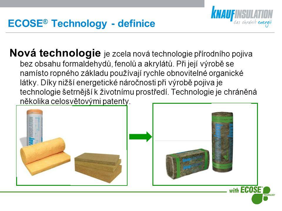 Technologie ECOSE ® Technology Závod Knauf Insulation Krupka zavedl minerální izolaci s novou technologií 1.7.2009 jako první závod na evropském kontinentě