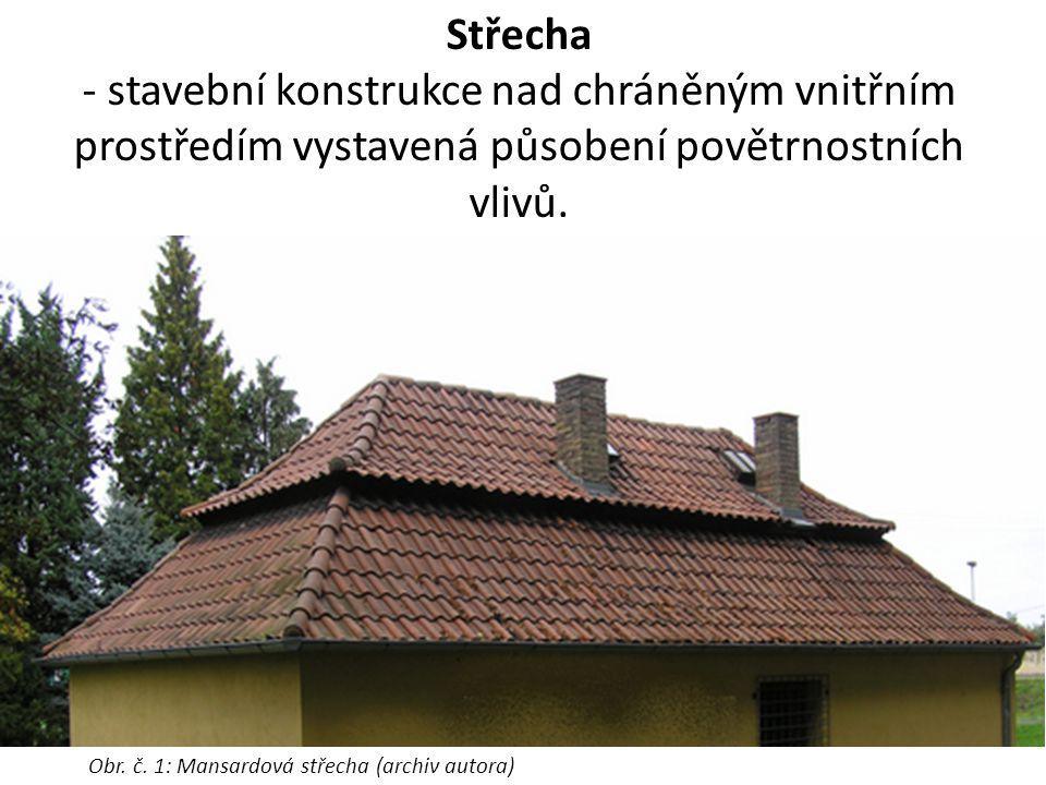 Střecha chrání podstřešní prostory před vlivy povětrnosti. Je-li k tomu účelu navržena, může být provozně užívána. Střecha - stavební konstrukce nad c