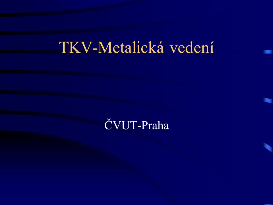 TKV-Metalická vedení ČVUT-Praha