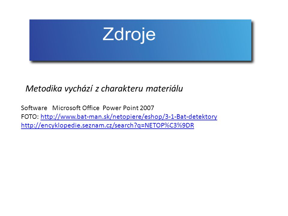Software Microsoft Office Power Point 2007 FOTO: http://www.bat-man.sk/netopiere/eshop/3-1-Bat-detektoryhttp://www.bat-man.sk/netopiere/eshop/3-1-Bat-