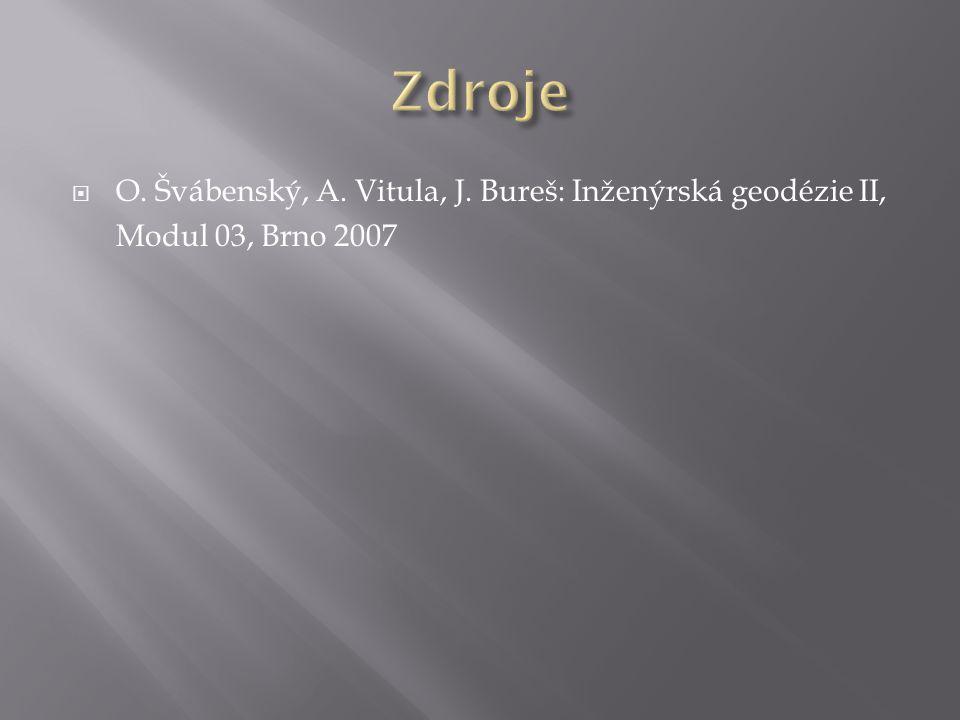  O. Švábenský, A. Vitula, J. Bureš: Inženýrská geodézie II, Modul 03, Brno 2007