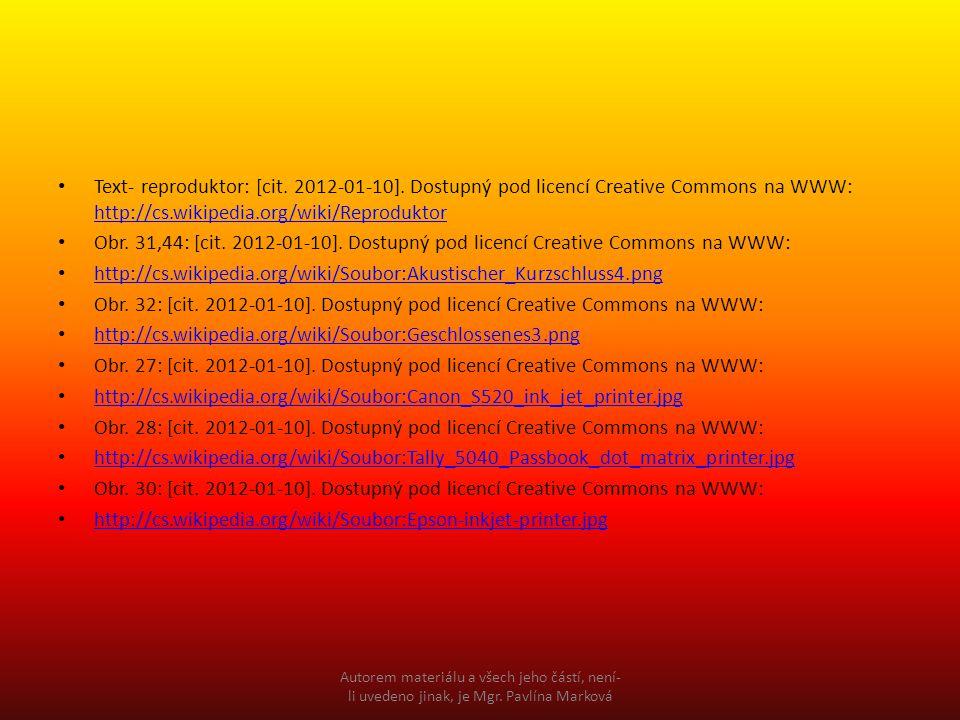 Text- reproduktor: [cit. 2012-01-10]. Dostupný pod licencí Creative Commons na WWW: http://cs.wikipedia.org/wiki/Reproduktor http://cs.wikipedia.org/w