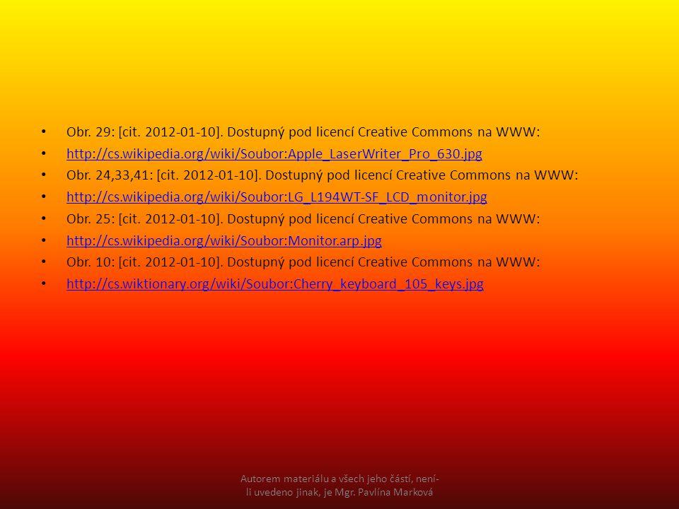 Obr. 29: [cit. 2012-01-10]. Dostupný pod licencí Creative Commons na WWW: http://cs.wikipedia.org/wiki/Soubor:Apple_LaserWriter_Pro_630.jpg Obr. 24,33