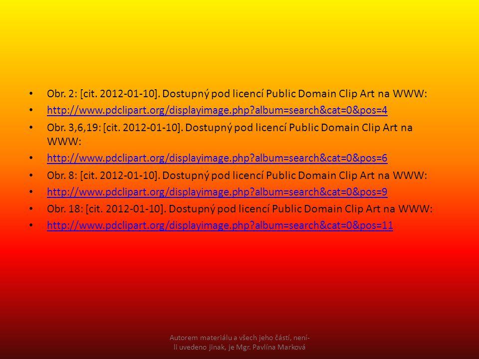 Obr. 2: [cit. 2012-01-10]. Dostupný pod licencí Public Domain Clip Art na WWW: http://www.pdclipart.org/displayimage.php?album=search&cat=0&pos=4 Obr.