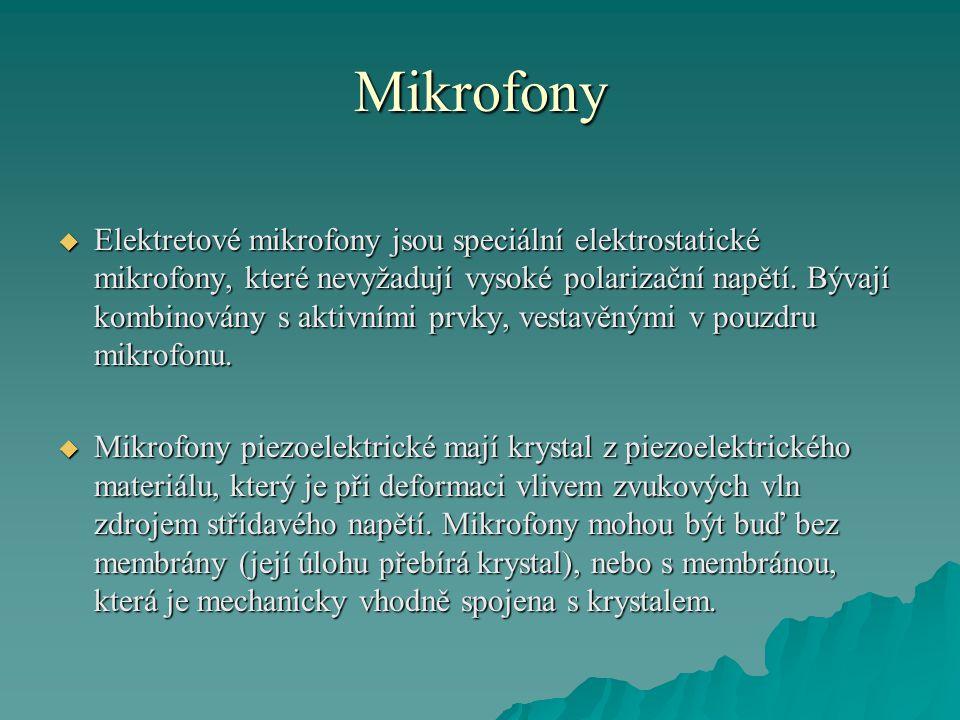 Mikrofony  Elektretové mikrofony jsou speciální elektrostatické mikrofony, které nevyžadují vysoké polarizační napětí.