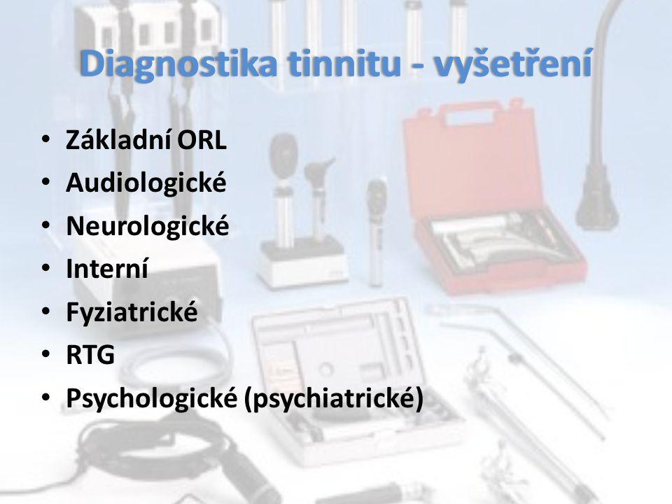 Diagnostika tinnitu - vyšetřeníDiagnostika tinnitu - vyšetření Základní ORL Audiologické Neurologické Interní Fyziatrické RTG Psychologické (psychiatr