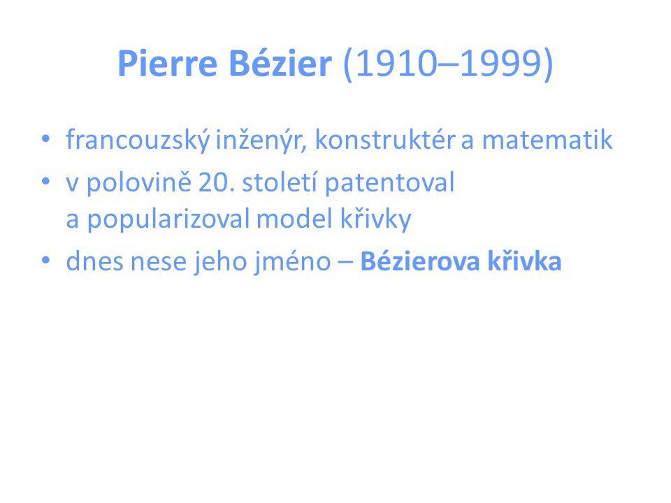 Pierre Bézier (1910–1999) francouzský inženýr, konstruktér a matematik v polovině 20. století patentoval a popularizoval model křivky dnes nese jeho j