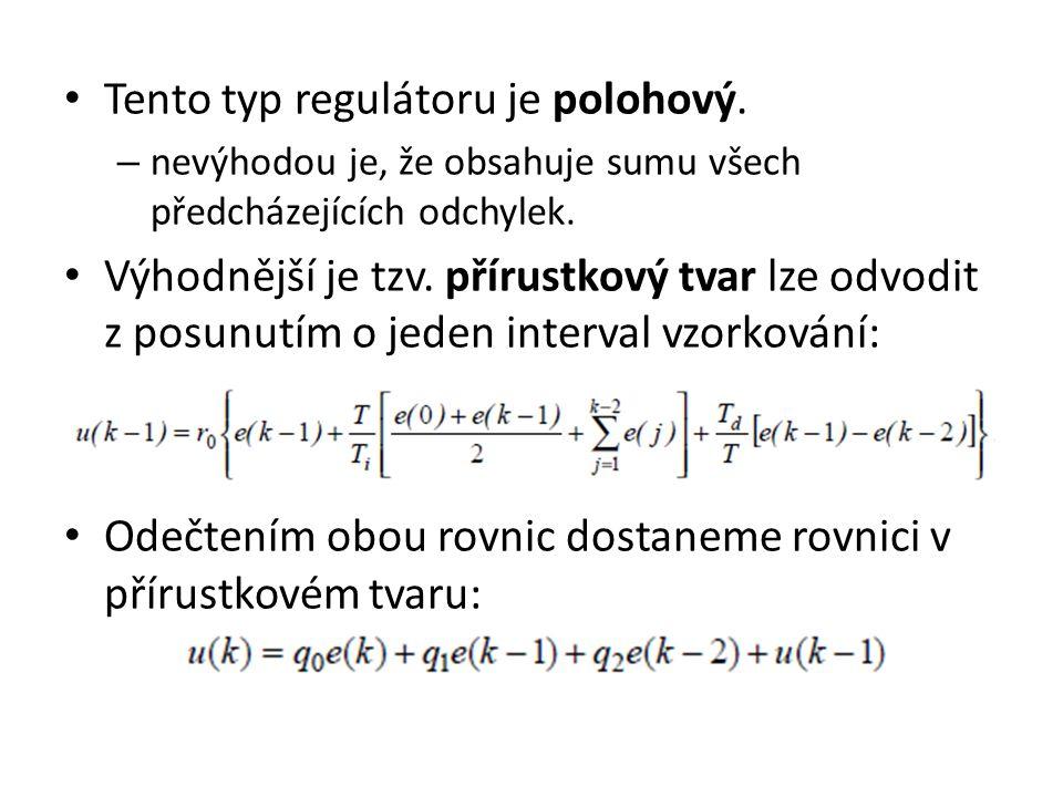 Tento typ regulátoru je polohový. – nevýhodou je, že obsahuje sumu všech předcházejících odchylek. Výhodnější je tzv. přírustkový tvar lze odvodit z p