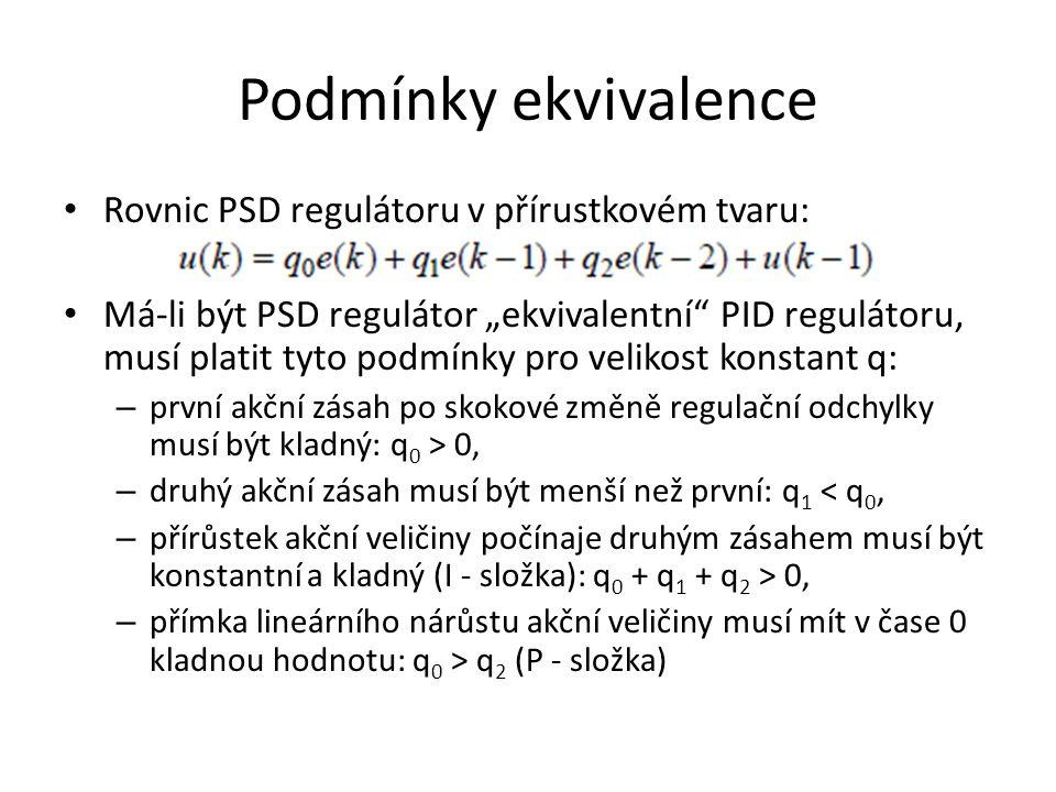"""Podmínky ekvivalence Rovnic PSD regulátoru v přírustkovém tvaru: Má-li být PSD regulátor """"ekvivalentní"""" PID regulátoru, musí platit tyto podmínky pro"""