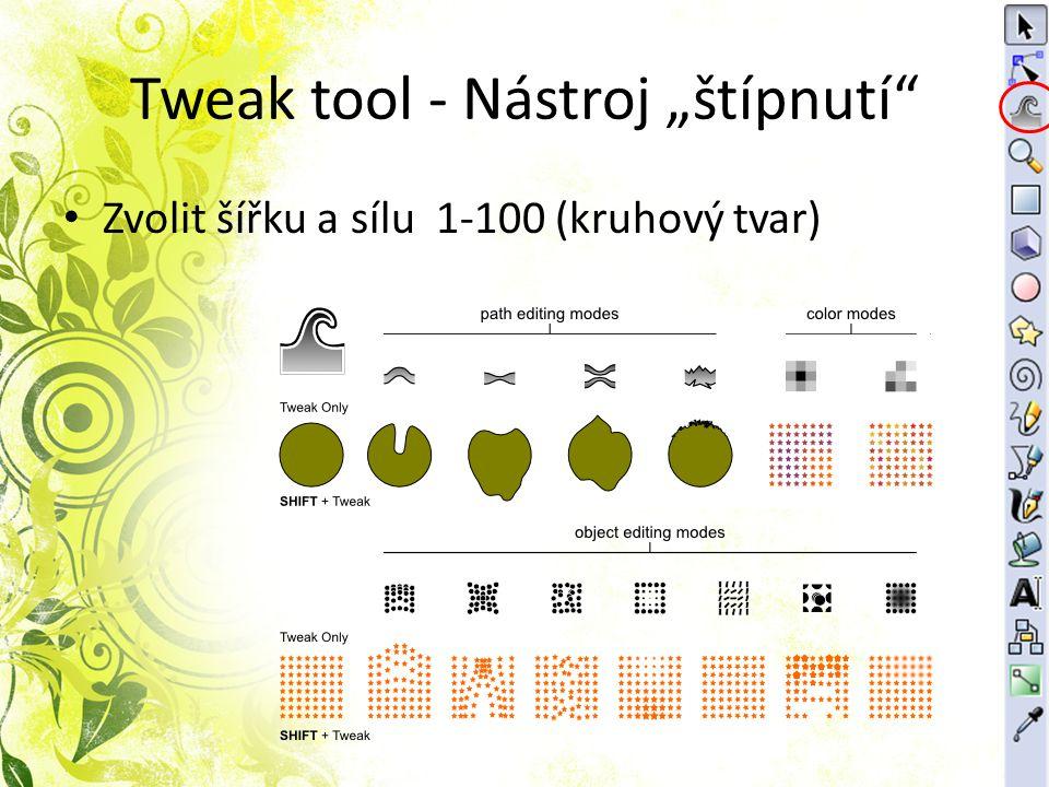 "Tweak tool - Nástroj ""štípnutí Zvolit šířku a sílu 1-100 (kruhový tvar)"