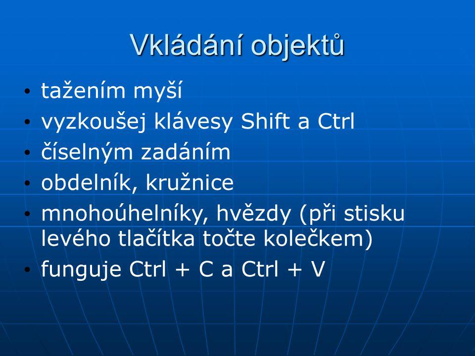 Základní editace výběr objektu 1.ikonou přesouvání rotace tvarování objektu 2.