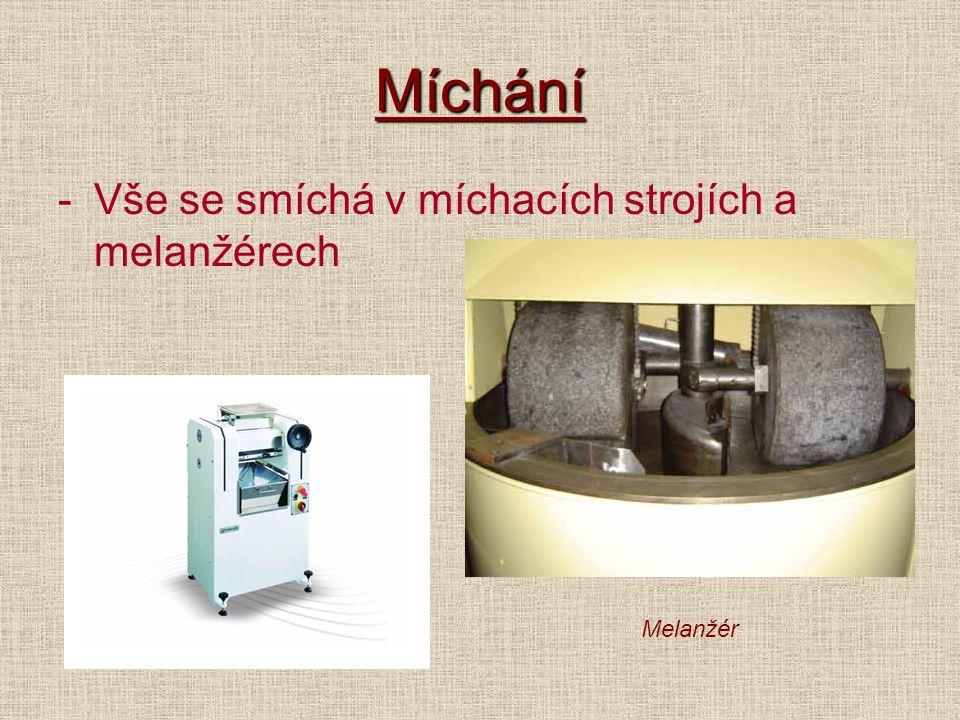 Míchání -Vše se smíchá v míchacích strojích a melanžérech Melanžér